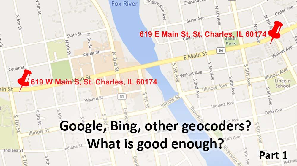 Geocoding – Are Google, Bing, etc. Good Enough? Part 1